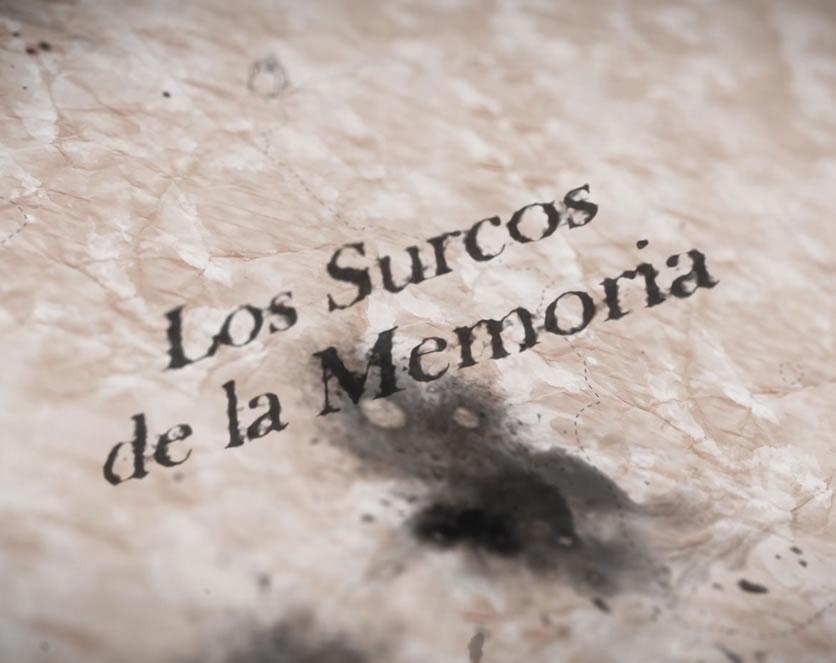 LOS SURCOS DE LA MEMORIA