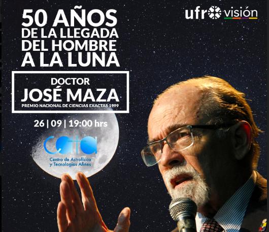 REPETICIÓN CHARLA: 50 AÑOS DE LA LLEGADA DEL HOMBRE A LA LUNA, JUNTO AL DR. JOSÉ MAZA