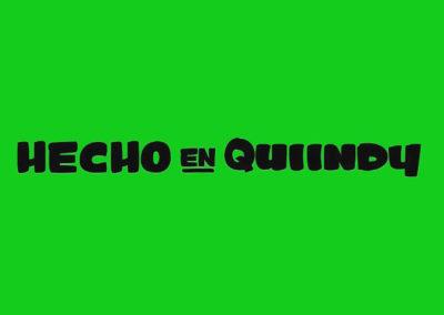 HECHO EN QUIINDY