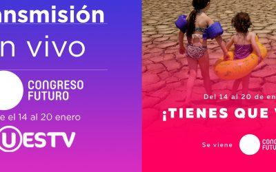 UESTV TRANSMITIRÁ EL CONGRESO DEL FUTURO – DEL 14 AL 20 DE ENERO