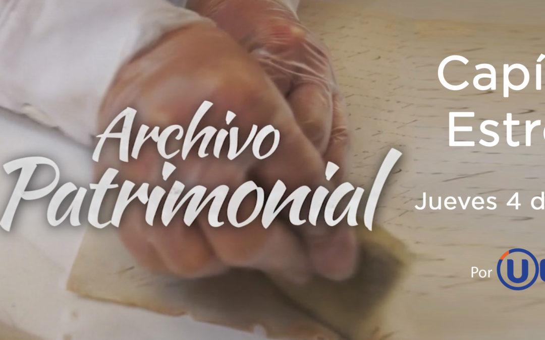 """UESTV ESTRENARÁ NUEVO CAPÍTULO DE """"ARCHIVO PATRIMONIAL"""""""