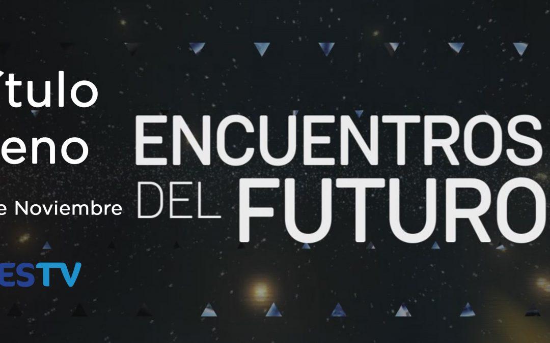 """UESTV ESTRENARÁ NUEVO EPISODIO DE """"ENCUENTROS DEL FUTURO"""""""
