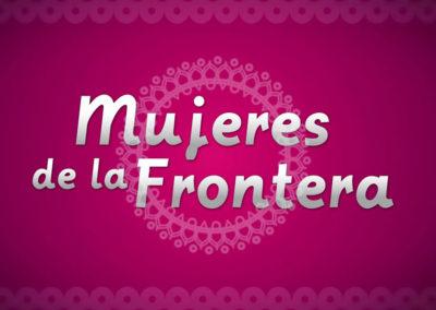 MUJERES DE LA FRONTERA