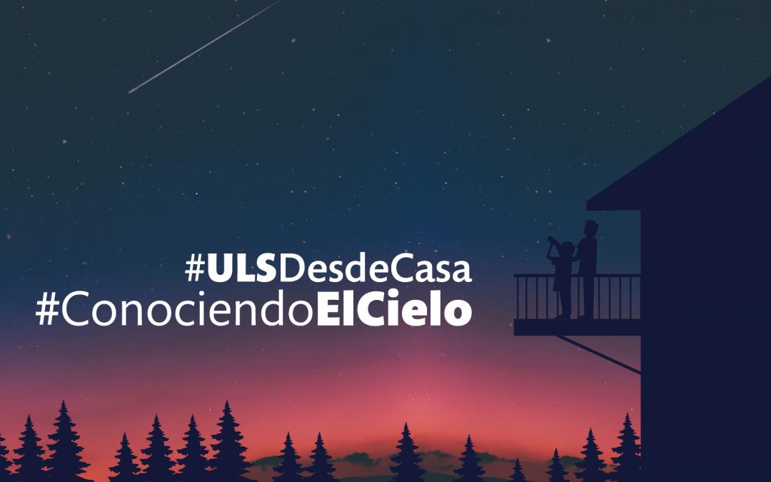 Campaña ULS #ConociendoElCielo invita a maravillarse y aprender apreciando el cielo en cuarentena