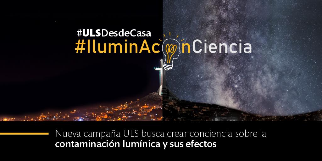 #IluminAconCiencia: Nueva campaña ULS busca crear conciencia sobre la contaminación lumínica y sus efectos