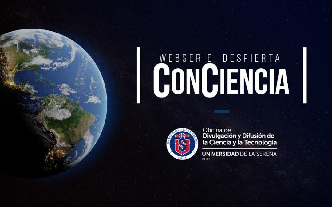 ULS lanza WebSerie «Despierta ConCiencia» sobre avances en ciencia y tecnología regional en energía y sustentabilidad